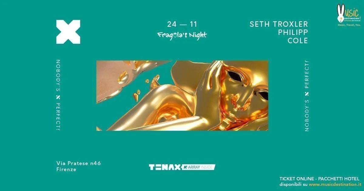 Seth Troxler Tenax Firenze Sabato 24 Novembre 2018 + Prezzi Ticket in Prevendita Biglietti Tavoli Liste Pacchetti Hotel