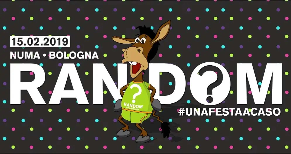 Numa Club Bologna RANDOM PARTY – Venerdì 15 Febbraio 2019 | Ticket Tavoli Pacchetti hotel Prevendite