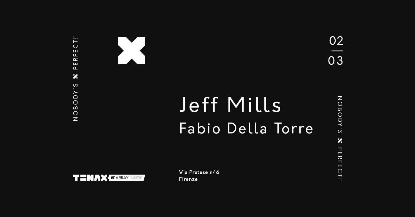 Tenax Firenze JEFF MILLS Sabato 02 Marzo 2019 + Prezzi Ticket in Prevendita Biglietti Tavoli Liste Pacchetti Hotel