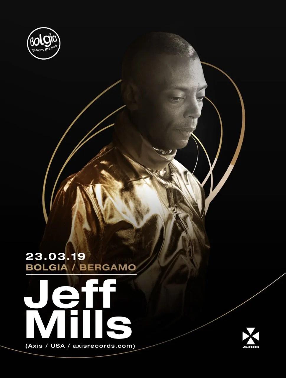 Bolgia Bergamo pres. Jeff Mills Sabato 23 Marzo 2019 | Ticket/Biglietti 18app Tavoli Pacchetti hotel Prevendite