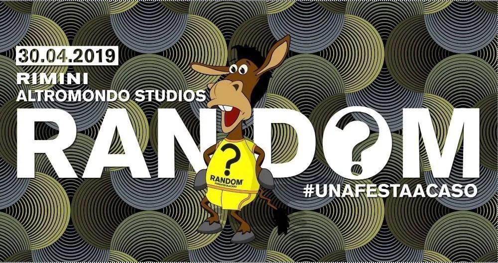 Random Party Altromondo Studios Rimini – Martedì 30 Aprile 2019 | Ticket Tavoli Pacchetti hotel Prevendite