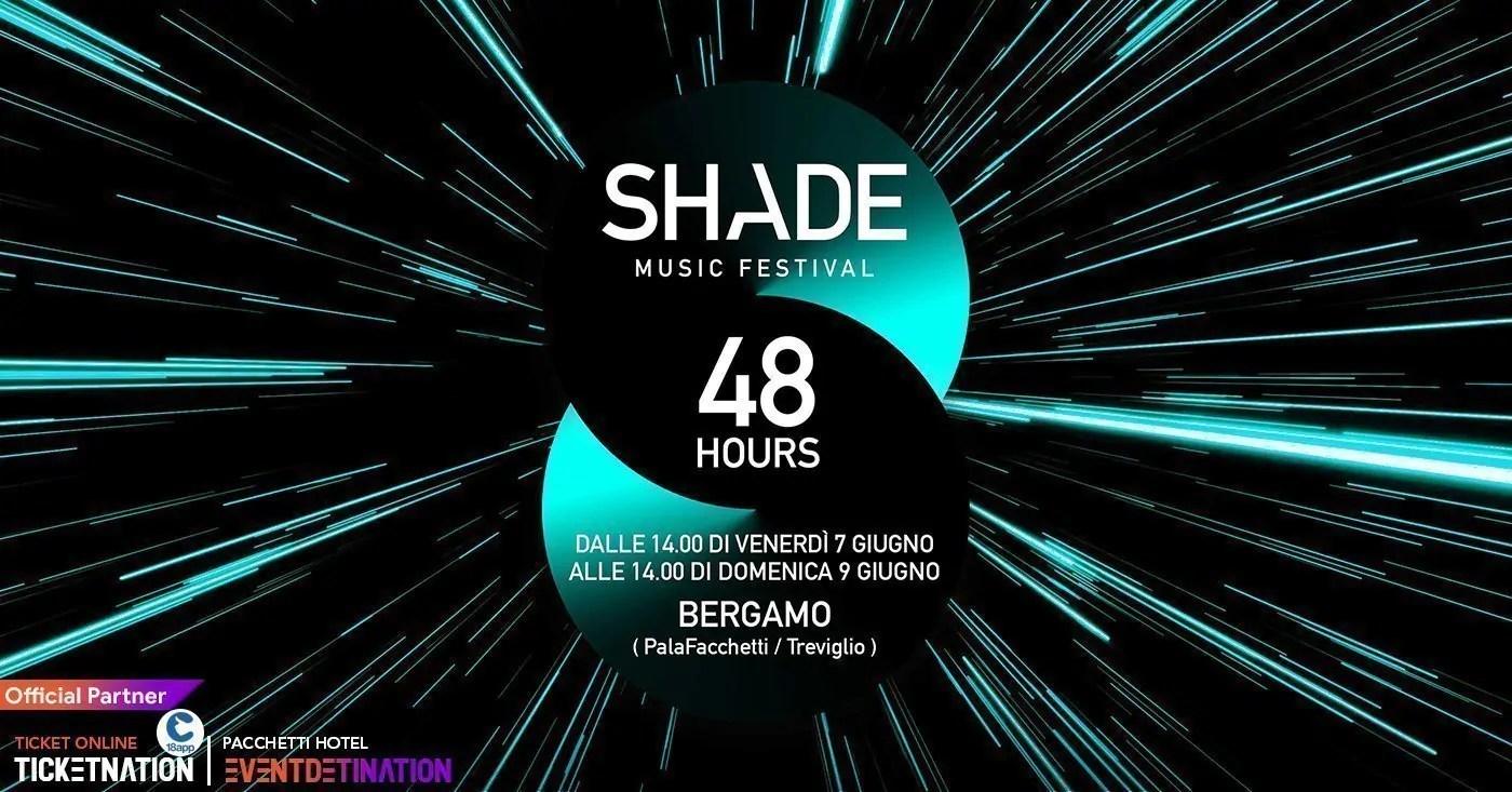 SHADE MUSIC FESTIVAL 2019 Bergamo 48 Ore PalaFacchetti Treviglio Ticket & Pacchetti hotel