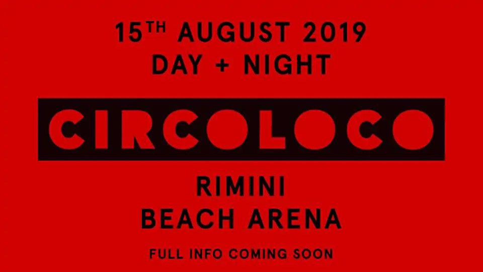 Circoloco Rimini Beach Arena – Giovedì 15 Agosto 2019 + Prezzi Ticket/Biglietti/Prevendite 18APP Tavoli Pacchetti hotel