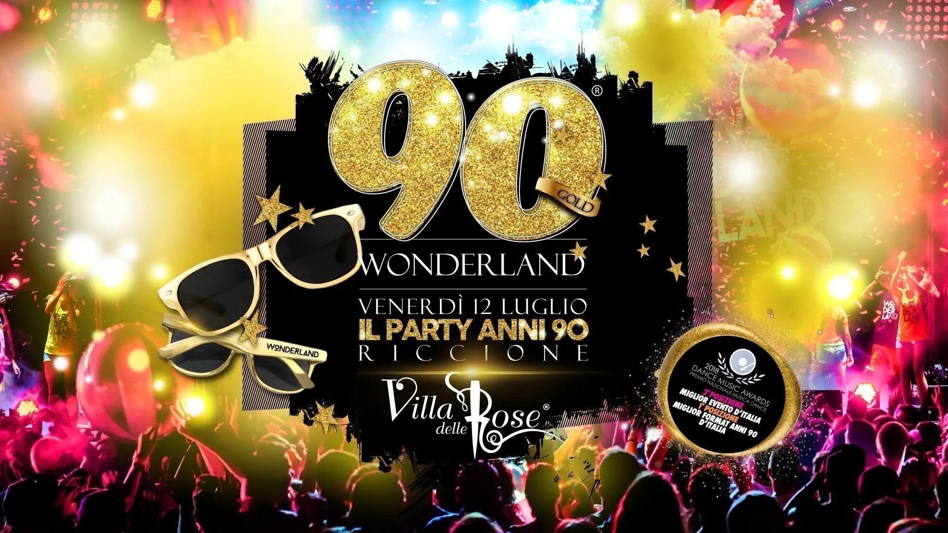 90 WONDERLAND at Villa delle Rose VENERDì 12 Luglio 2019 + Prezzi Ticket/Biglietti/Prevendite 18APP Tavoli Pacchetti hotel