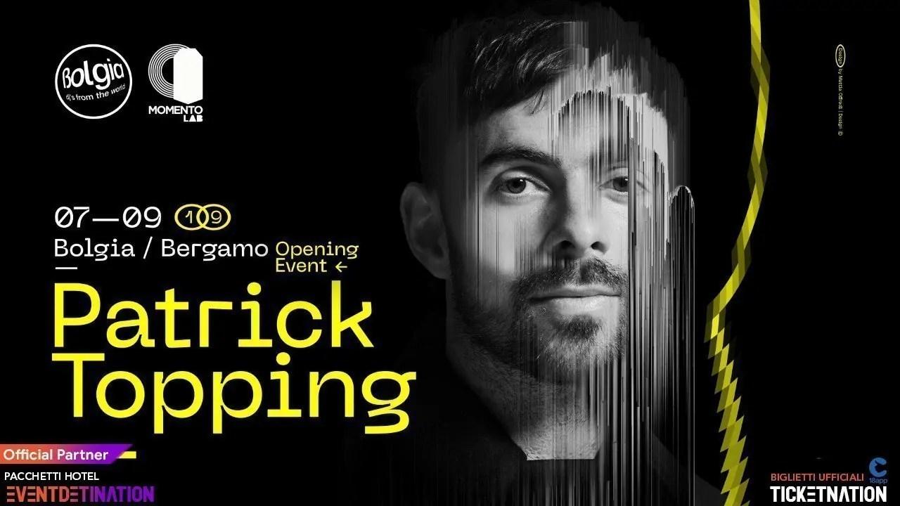 Patrick Topping Bolgia Bergamo Opening Party Sabato 07 09 2019
