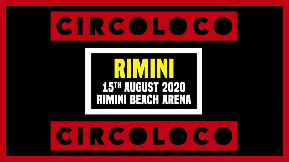 Circoloco Rimini Beach Arena 2020 – Sabato 15 Agosto + Prezzi Ticket/Biglietti/Prevendite 18APP Tavoli Pacchetti hotel