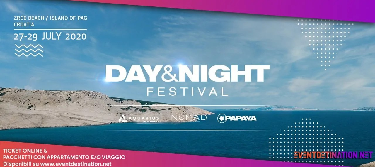 DAY & NIGHT Festival 2020, Zrce Beach Novalja Pag 27 – 29 Luglio Croazia