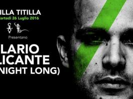 Martedì 26 Luglio special guest Ilario Alicante per il VillaTitilla alla Villa delle Rose