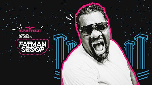 Sabato 28 Luglio 2018 special guest Fatman Scoop alla Baia Imperiale