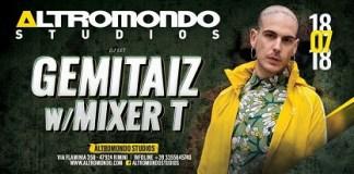 Gemitaiz eRudeejay il 18 luglio all'Altromondo Studios