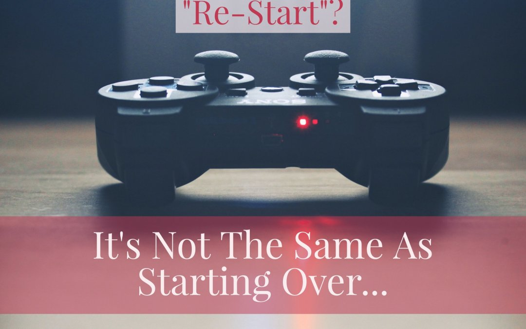 A Real Estate Career RE-START is NOT The Same As Starting Over…