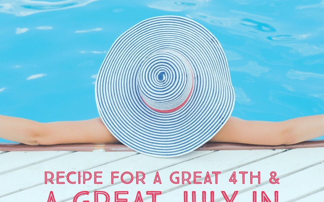 Recipe For A Great 4th & A Great July in Real Estate