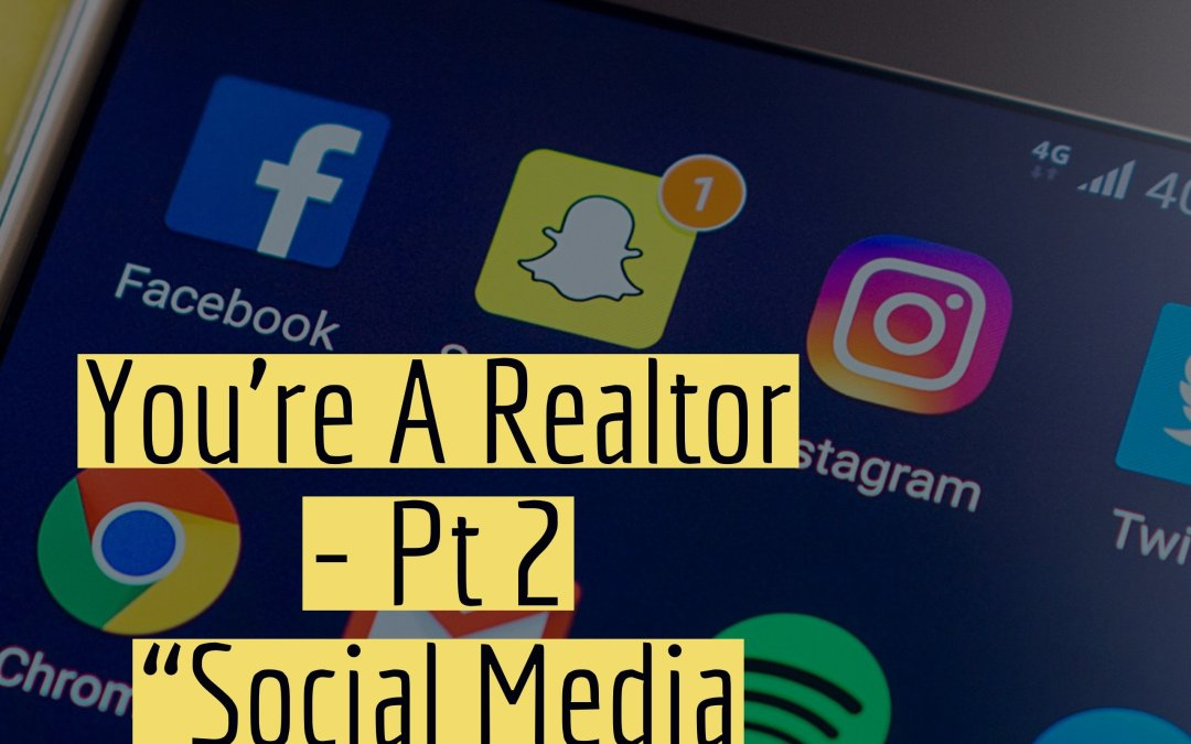 """You're A New Realtor: Pt 2 – """"Social Media Works…Period."""""""