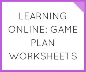 Learning Online Game Plan Worksheets