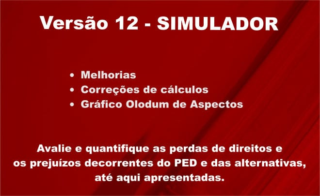 Versão 12 - Simulador das alternativas propostas ao atual PED. Correções e melhorias