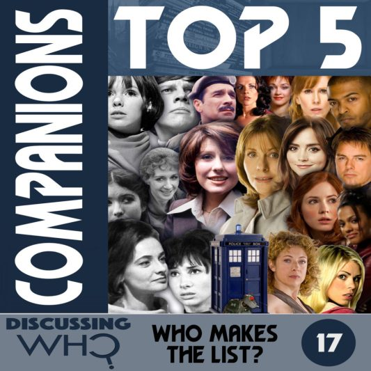 Discussing Who Episode 17, Top 5 Doctor Who Companions