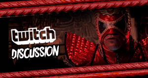 Discuss Pro Wrestling in our Twitch Room