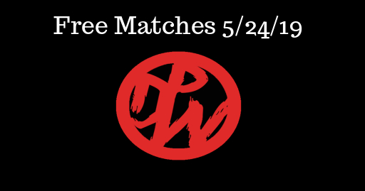 Free Matches 5/24/19