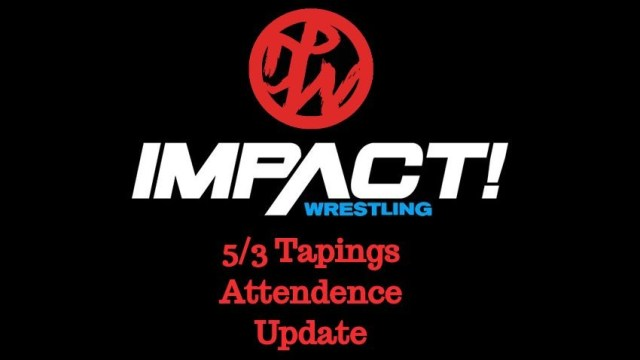 Impact News and Notes | 5/3/19 Taping Attendance Update