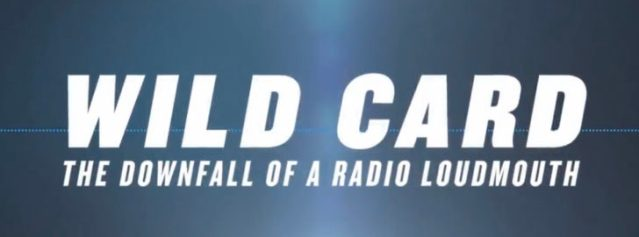 "HBO's ""Wild Card: The Downfall of a Radio Loudmouth"" Trailer Posted"