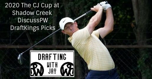 PGA DFS DraftKings Picks | 2020 The CJ Cup at Shadow Creek | 10/15/20