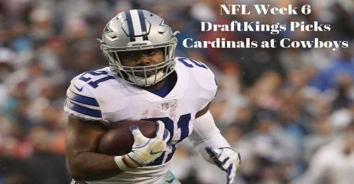 NFL Week 6 DFS DraftKings Picks | Cardinals at Cowboys | 10/19/20