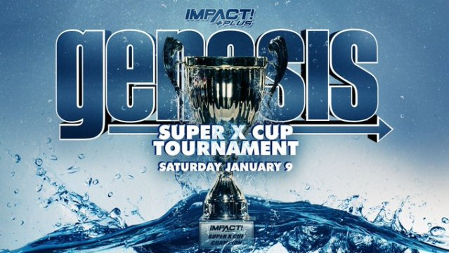 Super X-Cup Brackets Revealed for IMPACT Wrestling Genesis 2021