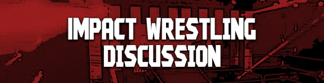 Impact Wrestling DIscussion
