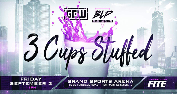 """GCW & BLP Chicago: """"3 Cups Stuffed"""" Tickets, Matches & Streaming Info"""