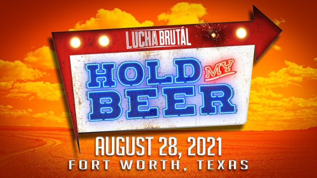 """Lucha Brutal: """"Hold My Beer"""" on August 28, 2021 in Fort Worth, Texas"""