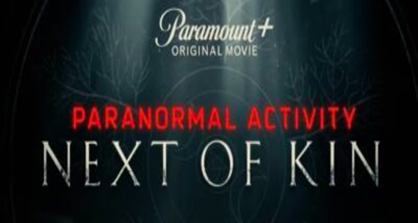 """""""Paranormal Activity"""" Franchise Returns with """"Next of Kin""""   New Teaser"""