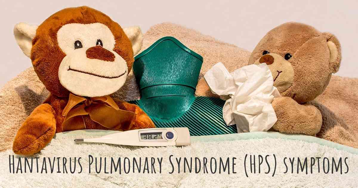 ▷ Which are the symptoms of Hantavirus Pulmonary Syndrome (HPS)?