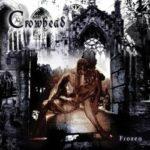 Crowhead – Frozen