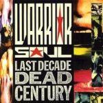 Warrior Soul – Last Decade Dead Century