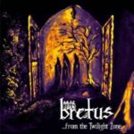 Bretus – …from the Twilight Zone