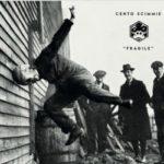 Cento Scimmie – Fragile