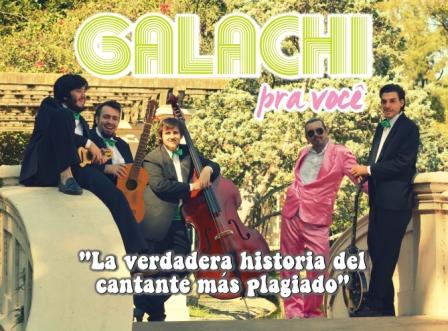 Galachi para voce en La Sede