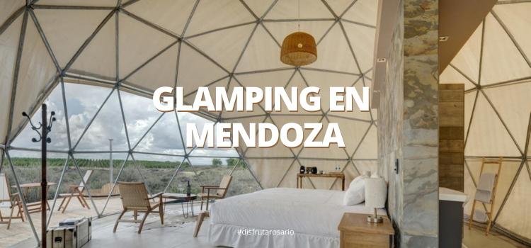 Los mejores glamping en Mendoza
