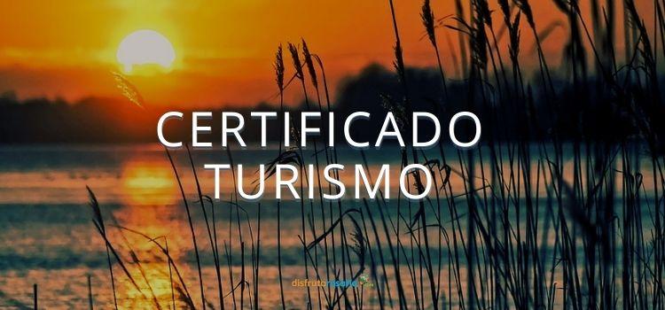 Cómo sacar certificado de turismo