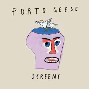 Coverart av Porto Geese sin låt Screens