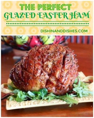 The Perfect Glazed Easter Ham - Dishin & Dishes