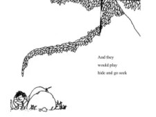 """Illustration from the Giving Tree. Text reads """"And the would play hide and go seek"""""""