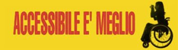 Accessibile è meglio - La campagna di sensibilizzazione contro le barriere architettoniche e culturali promossa dall'Associazione dismappa di Verona