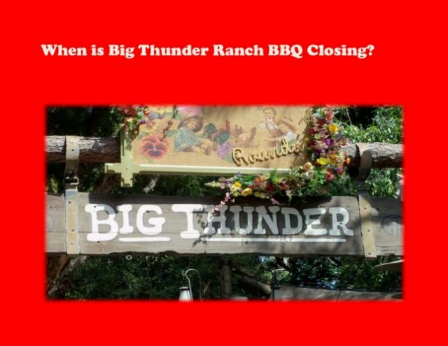 When is Big Thunder Ranch BBQ Closing (3)
