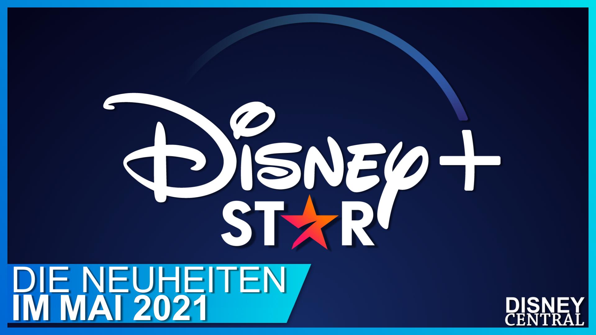 Disney+ und Star Programm Mai 2021