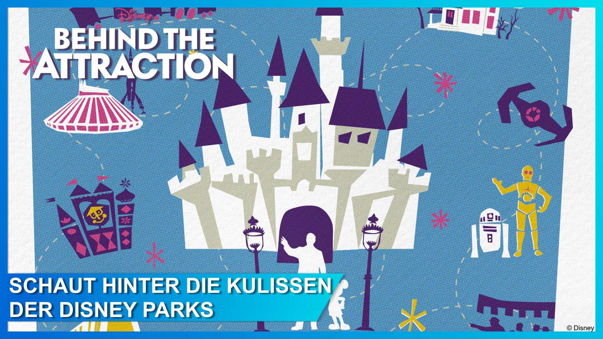 """Bald auf Disney+: """"Behind the Attraction"""" – Das Making of der beliebtesten Disneyland Attraktionen!"""