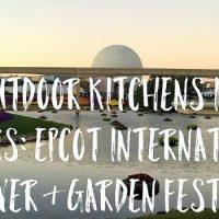 13 Outdoor Kitchens in 30 Hours: Epcot International Flower & Garden Festival