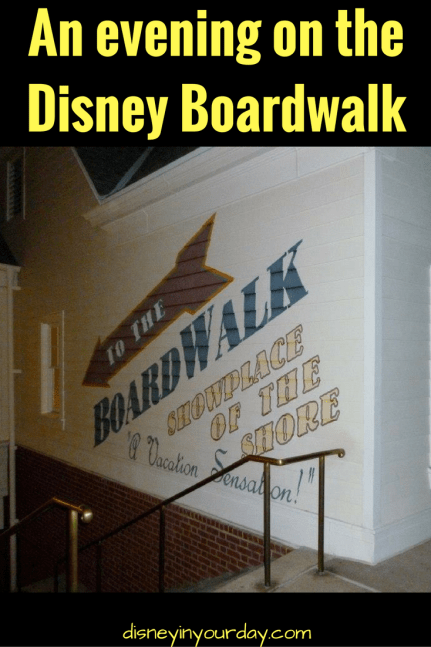 An evening on the Disney Boardwalk - Disney in your Day