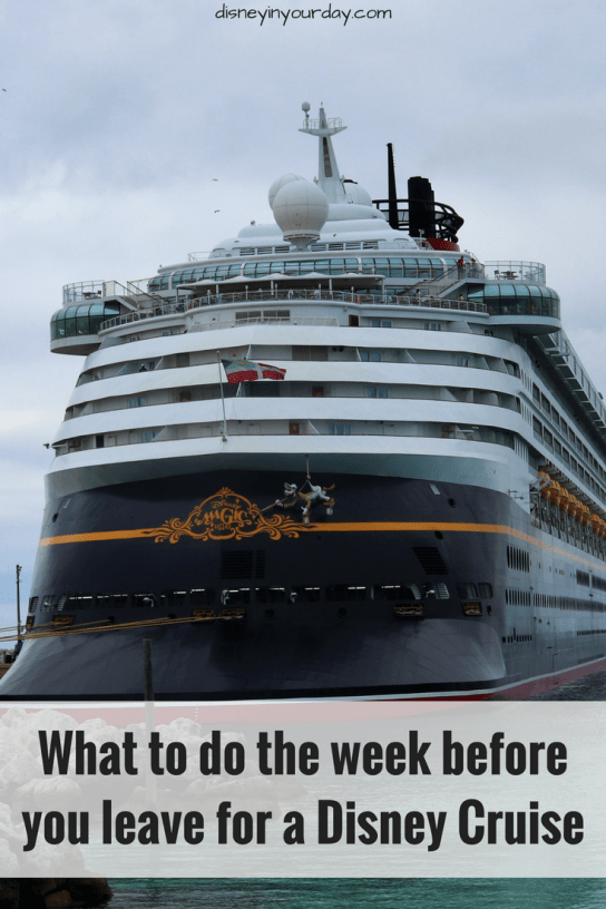 week before you leave for a Disney cruise - Disney in your Day