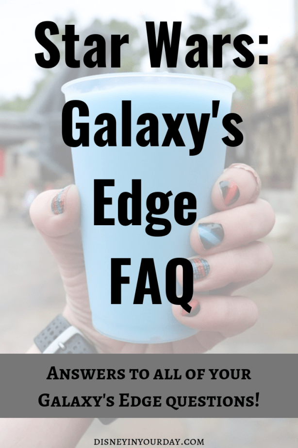 Galaxy's Edge FAQ - Disney in your Day